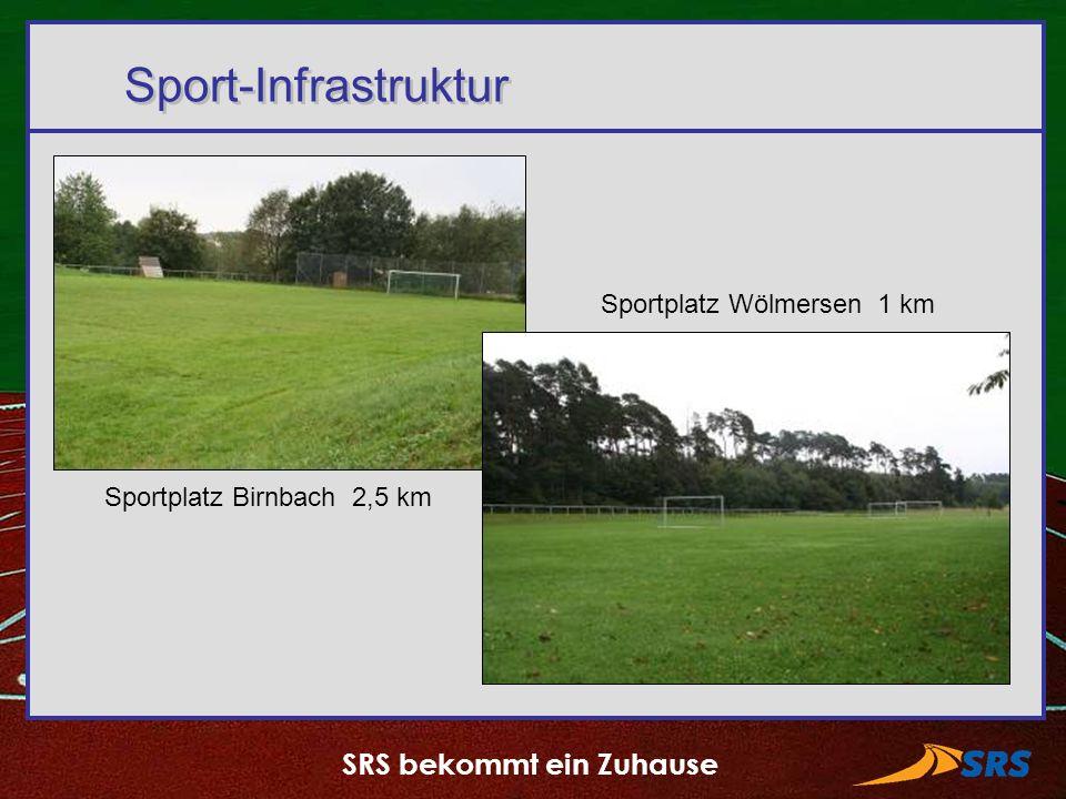 SRS bekommt ein Zuhause Sport-Infrastruktur Sportplatz Birnbach 2,5 km Sportplatz Wölmersen 1 km