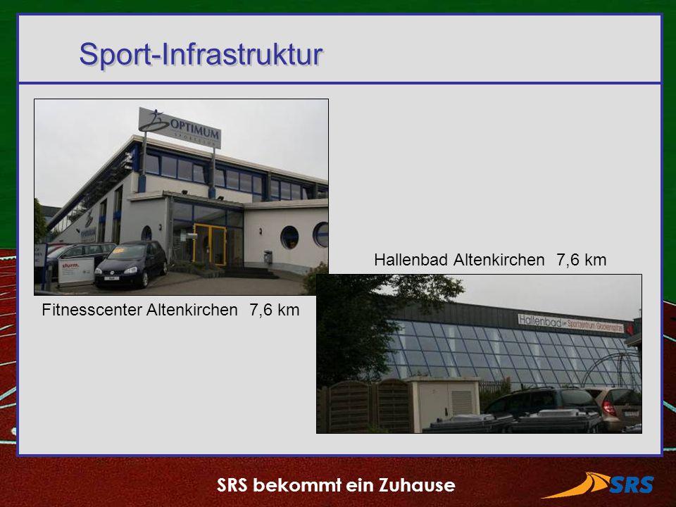 SRS bekommt ein Zuhause Sport-Infrastruktur Fitnesscenter Altenkirchen 7,6 km Hallenbad Altenkirchen 7,6 km