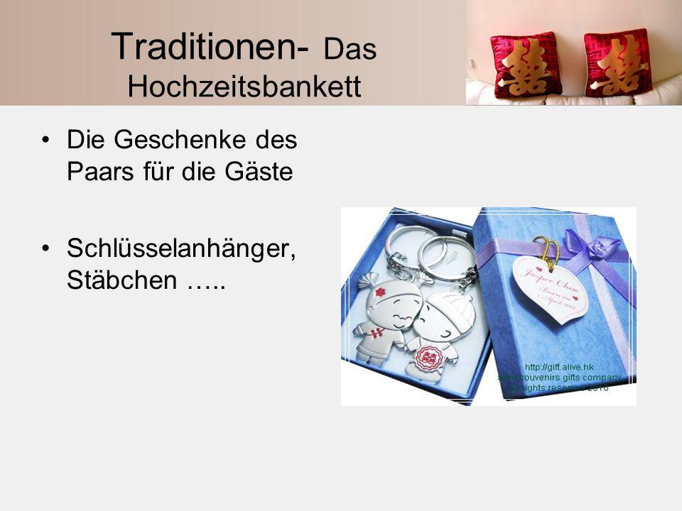 Traditionen- Das Hochzeitsbankett Die Geschenke des Paars für die Gäste Schlüsselanhänger, Stäbchen …..