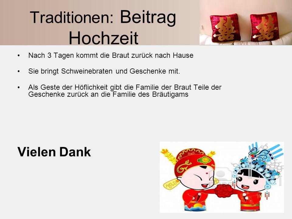 Traditionen: Beitrag Hochzeit Nach 3 Tagen kommt die Braut zurück nach Hause Sie bringt Schweinebraten und Geschenke mit. Als Geste der Höflichkeit gi