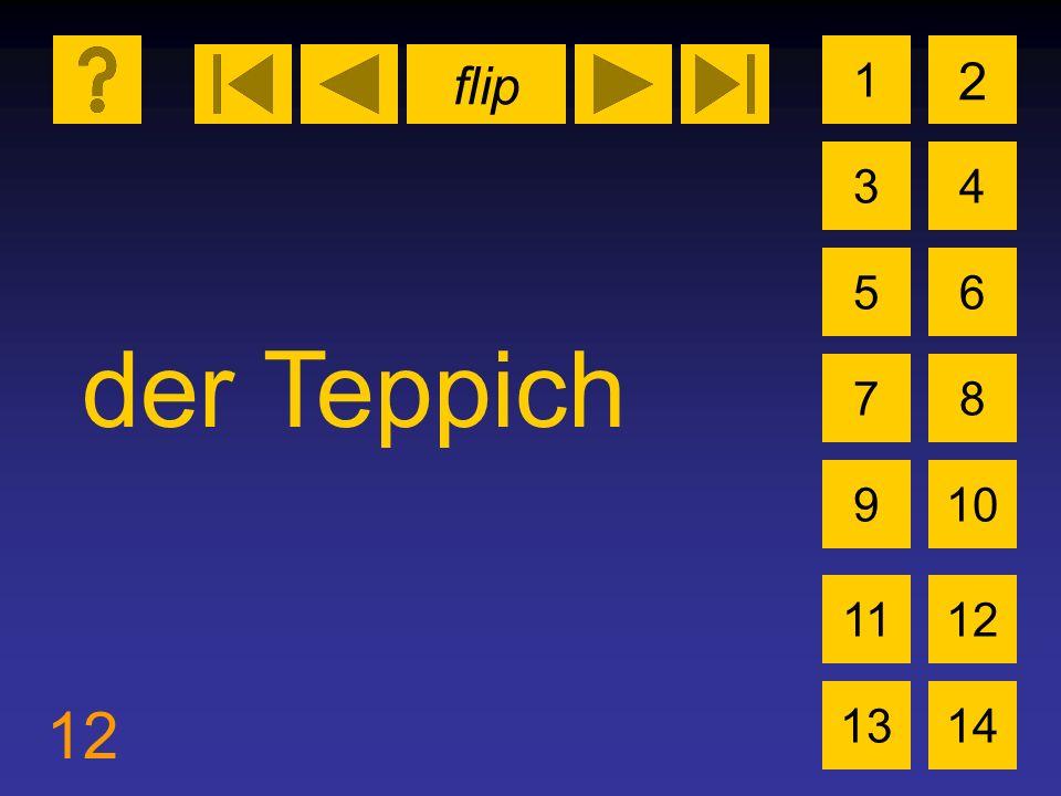 flip 12 1 3 2 4 5 7 6 8 910 1112 1314 der Teppich