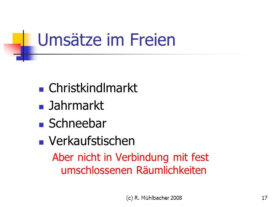 (c) R. Mühlbacher 200817 Umsätze im Freien Christkindlmarkt Jahrmarkt Schneebar Verkaufstischen Aber nicht in Verbindung mit fest umschlossenen Räumli