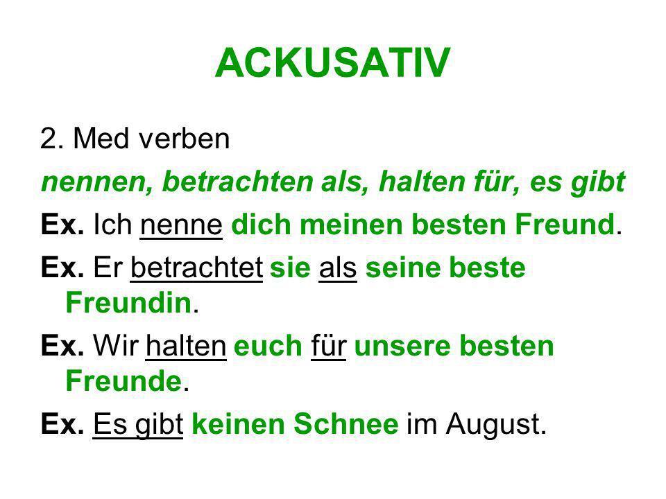 ACKUSATIV 3. Tidsuttryck utan preposition. Ex. Wir fahren nächsten Sommer nach Deutschland.