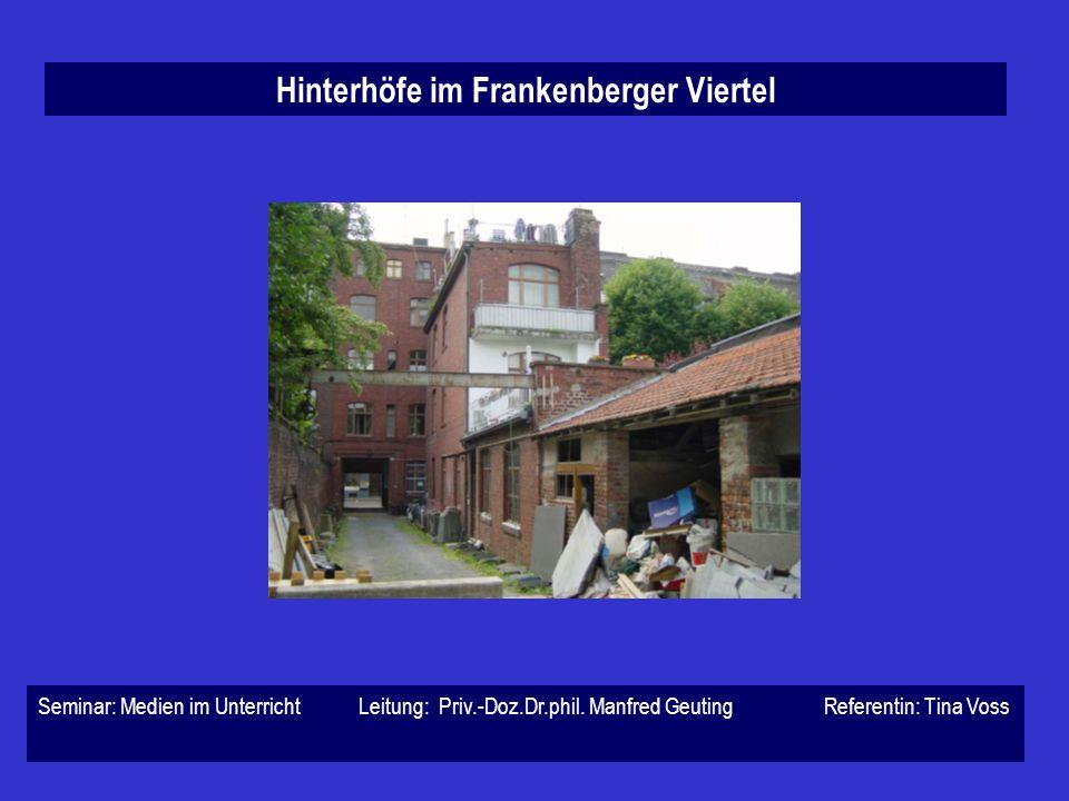 Hinterhöfe im Frankenberger Viertel Seminar: Medien im Unterricht Leitung: Priv.-Doz.Dr.phil.