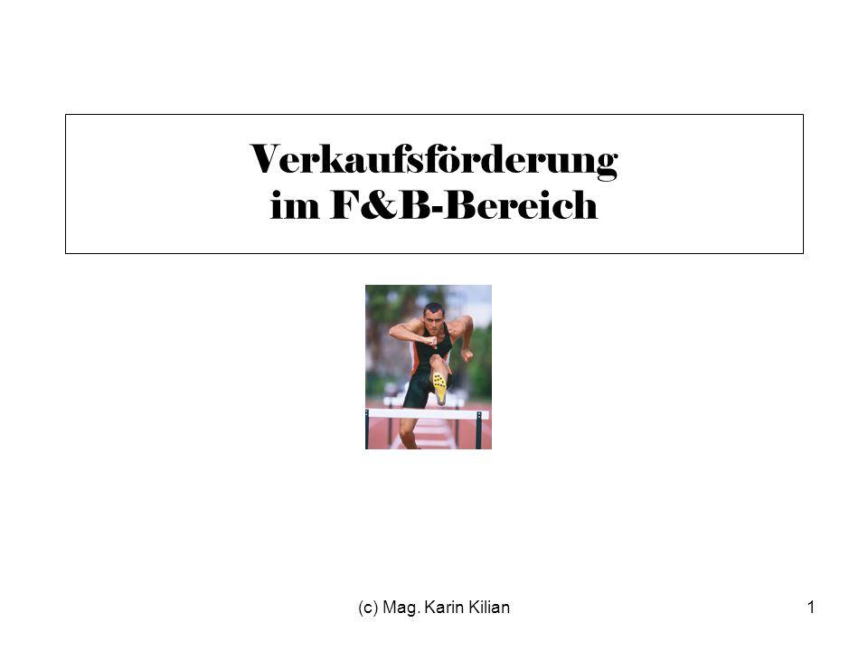 (c) Mag. Karin Kilian1 Verkaufsförderung im F&B-Bereich