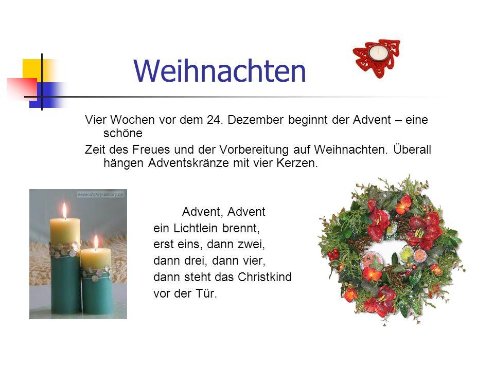 Weihnachten Vier Wochen vor dem 24. Dezember beginnt der Advent – eine schöne Zeit des Freues und der Vorbereitung auf Weihnachten. Überall hängen Adv