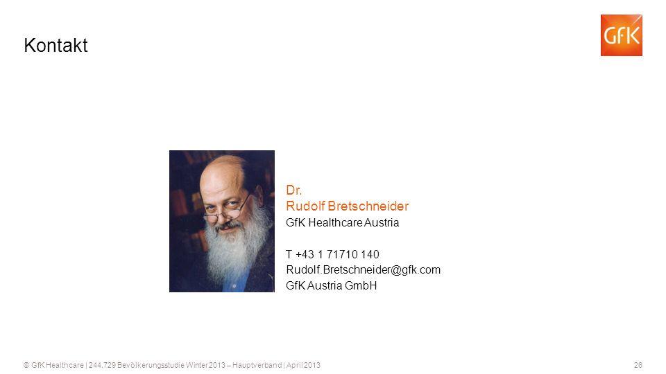 26 © GfK Healthcare   244.729 Bevölkerungsstudie Winter 2013 – Hauptverband   April 2013 Kontakt T +43 1 71710 140 Dr.