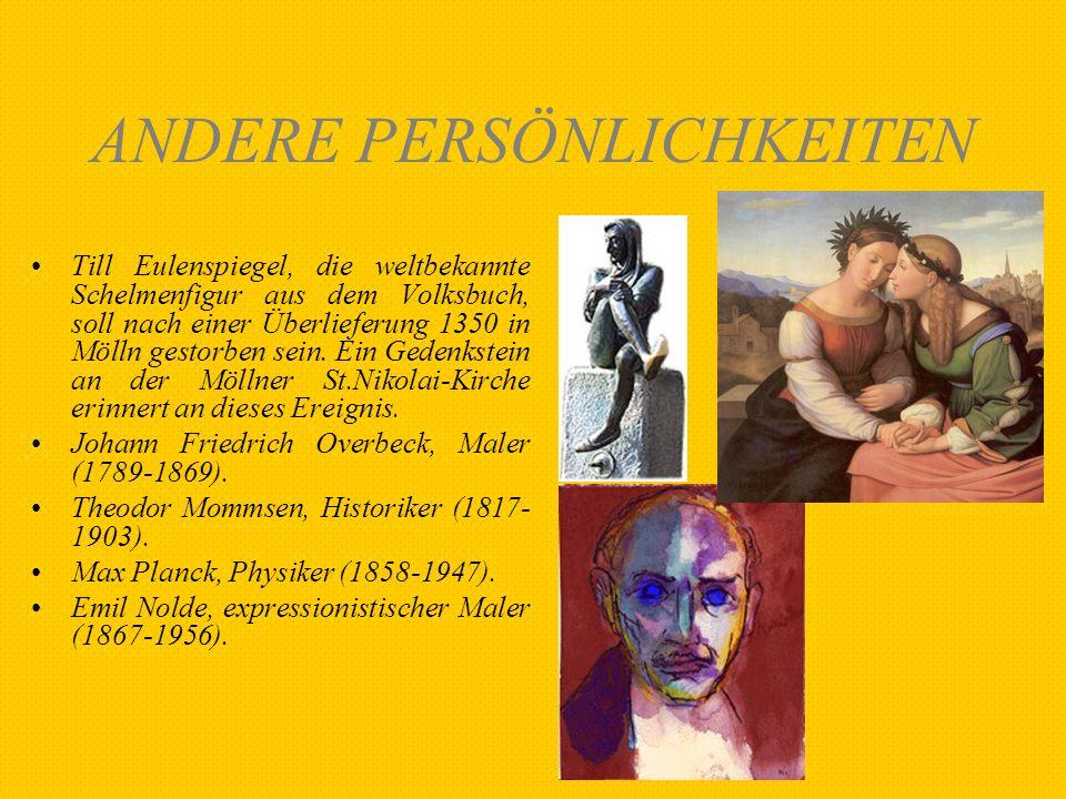 ANDERE PERSÖNLICHKEITEN Till Eulenspiegel, die weltbekannte Schelmenfigur aus dem Volksbuch, soll nach einer Überlieferung 1350 in Mölln gestorben sei