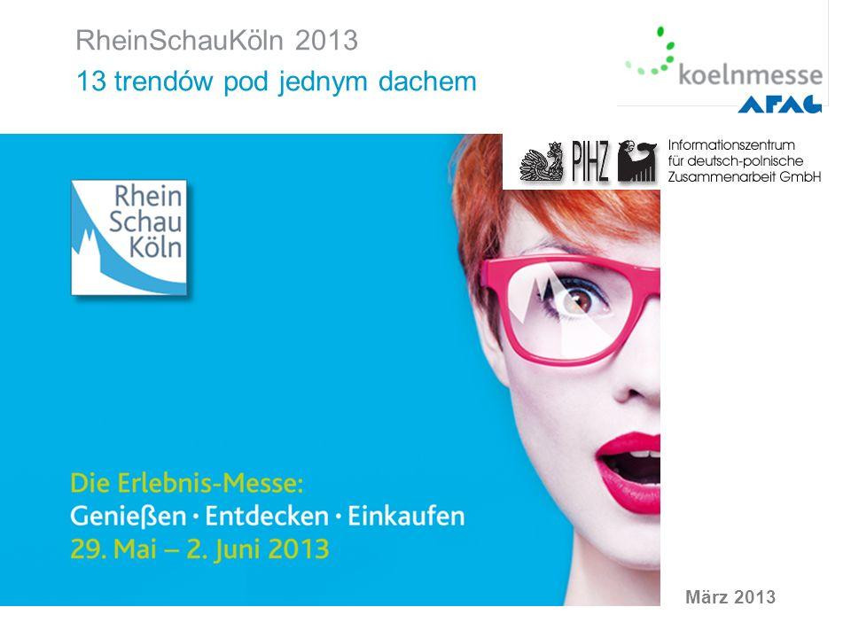 RheinSchauKöln 2013 13 trendów pod jednym dachem März 2013