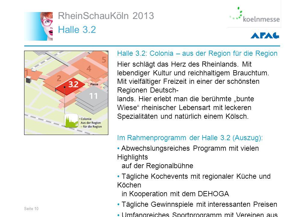 Seite 10 RheinSchauKöln 2013 Halle 3.2 Halle 3.2: Colonia – aus der Region für die Region Hier schlägt das Herz des Rheinlands.