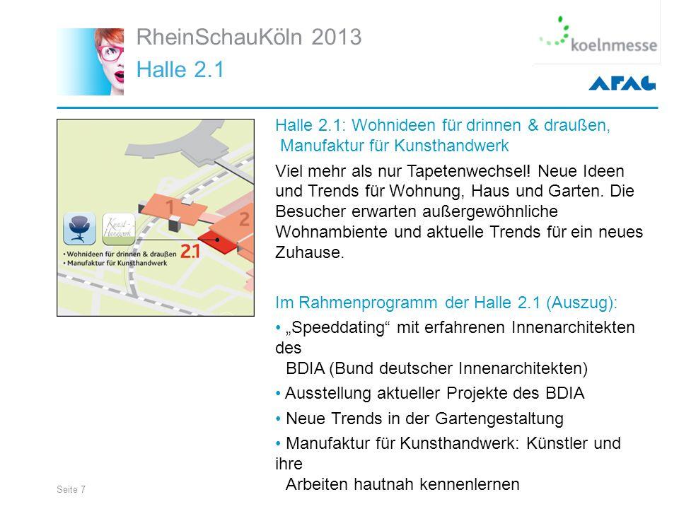 Seite 7 RheinSchauKöln 2013 Halle 2.1 Halle 2.1: Wohnideen für drinnen & draußen, Manufaktur für Kunsthandwerk Viel mehr als nur Tapetenwechsel.