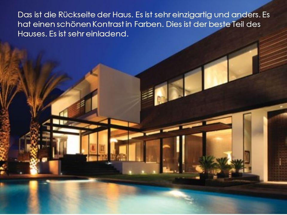 Das ist die Vorderseite der Haus.Es ist sehr modern und hübsch.
