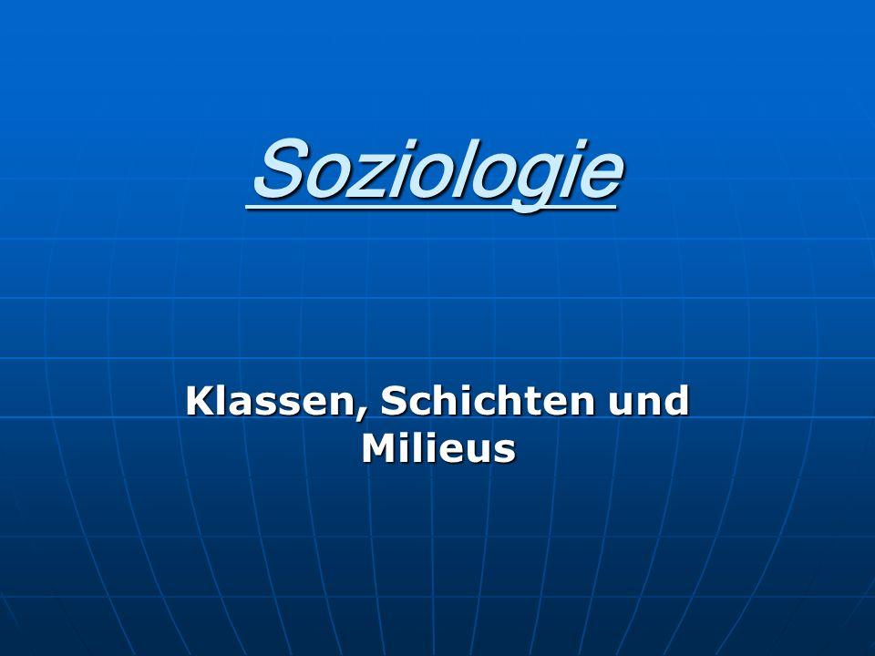 Soziologie Klassen, Schichten und Milieus