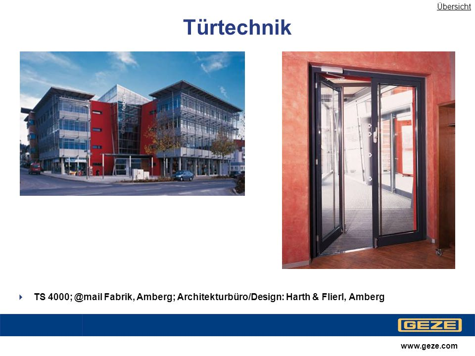 www.geze.com Automatische Türsysteme Slimdrive SL; @mail Fabrik Amberg; Architekturbüro/Design: Harth & Flierl, Amberg Übersicht