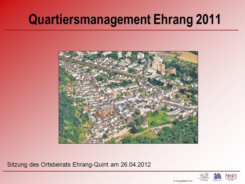 In Kooperation mit: Quartiersmanagement Ehrang 2011 Sitzung des Ortsbeirats Ehrang-Quint am 26.04.2012