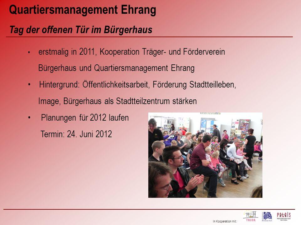 In Kooperation mit: Quartiersmanagement Ehrang Tag der offenen Tür im Bürgerhaus erstmalig in 2011, Kooperation Träger- und Förderverein Bürgerhaus un