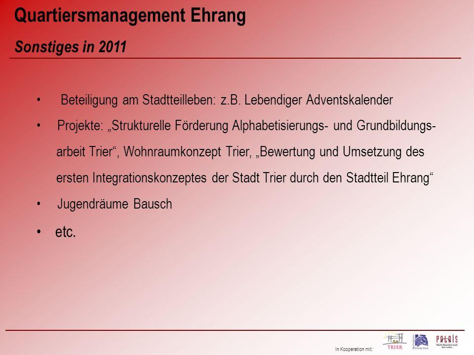 In Kooperation mit: Quartiersmanagement Ehrang Sonstiges in 2011 Beteiligung am Stadtteilleben: z.B. Lebendiger Adventskalender Projekte: Strukturelle