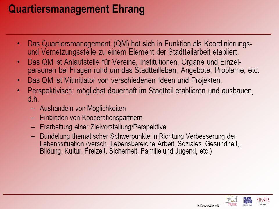 In Kooperation mit: Das Quartiersmanagement (QM) hat sich in Funktion als Koordinierungs- und Vernetzungsstelle zu einem Element der Stadtteilarbeit e
