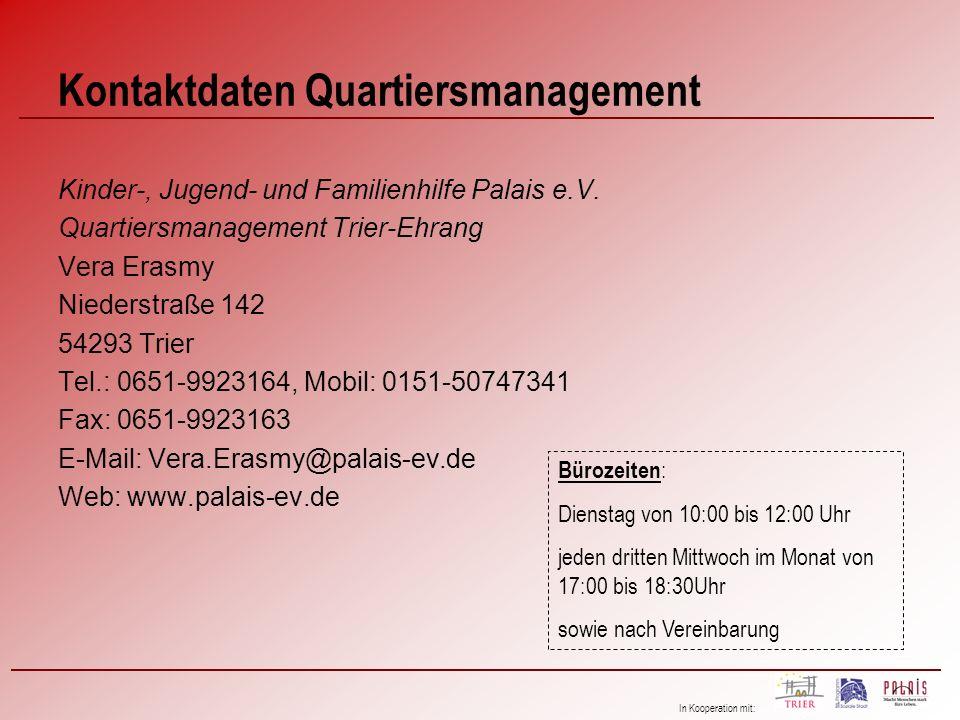 In Kooperation mit: Kontaktdaten Quartiersmanagement Kinder-, Jugend- und Familienhilfe Palais e.V. Quartiersmanagement Trier-Ehrang Vera Erasmy Niede