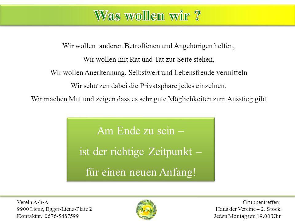 Verein A-h-A 9900 Lienz, Egger-Lienz-Platz 2 Kontaktnr.: 0676-5487599 Gruppentreffen: Haus der Vereine – 2.