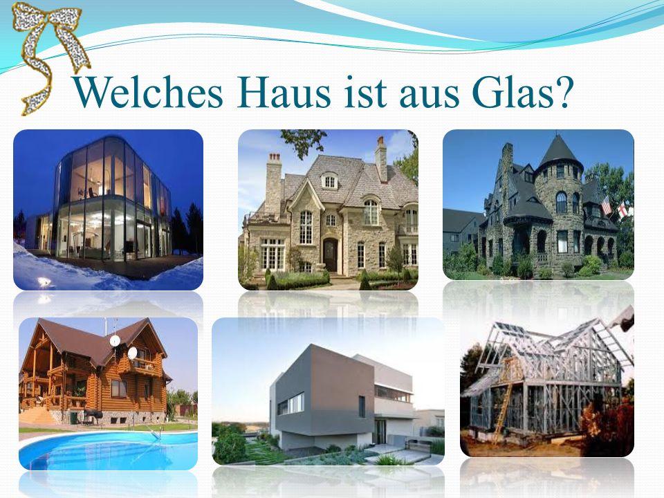 Welches Haus ist aus Glas?