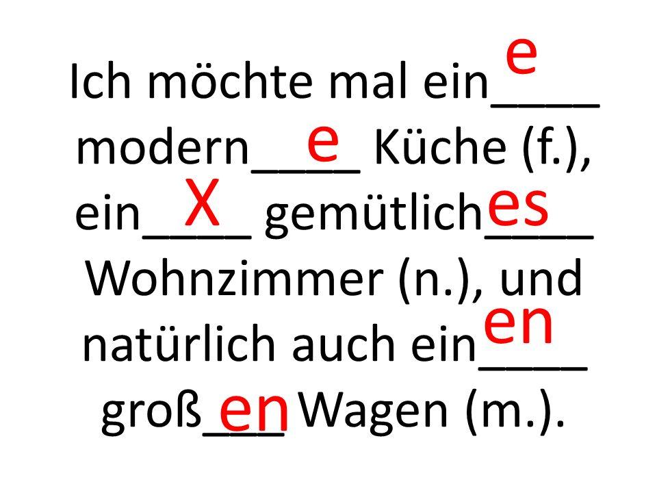 D____ groß____ Pool (m.) ist direkt neben d____ toll____ Haus (n.). er e em en