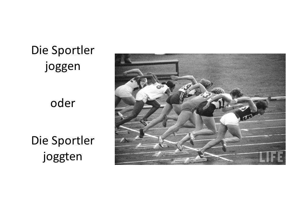 Die Sportler joggen oder Die Sportler joggten