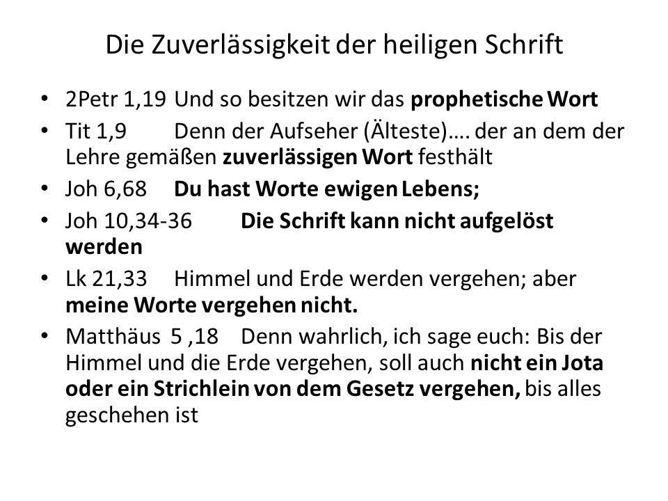 Die Zuverlässigkeit der heiligen Schrift 2Petr 1,19Und so besitzen wir das prophetische Wort Tit 1,9Denn der Aufseher (Älteste)…. der an dem der Lehre