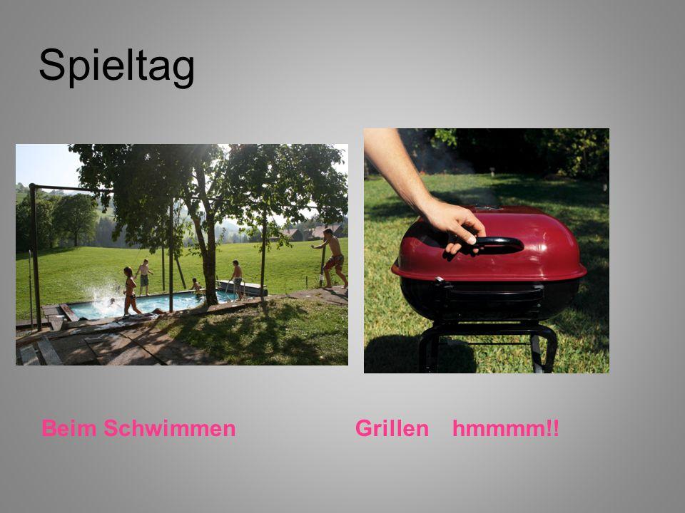 Spieltag Beim SchwimmenGrillen hmmmm!!