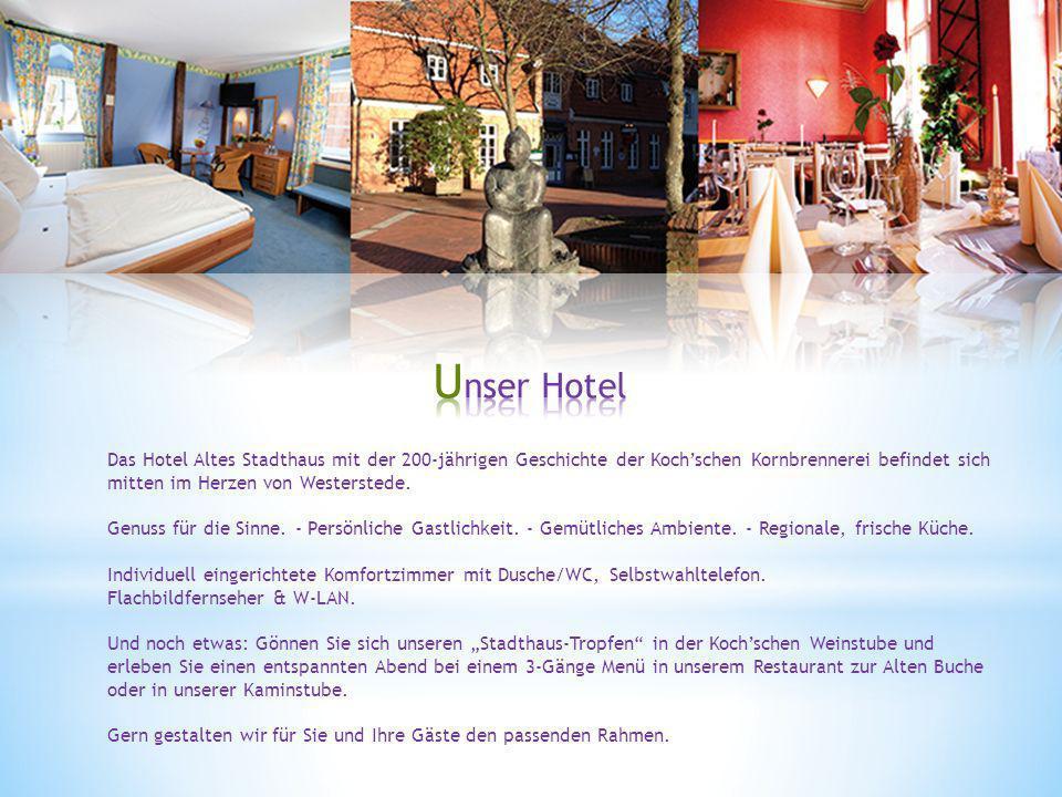Das Hotel Altes Stadthaus mit der 200-jährigen Geschichte der Kochschen Kornbrennerei befindet sich mitten im Herzen von Westerstede. Genuss für die S