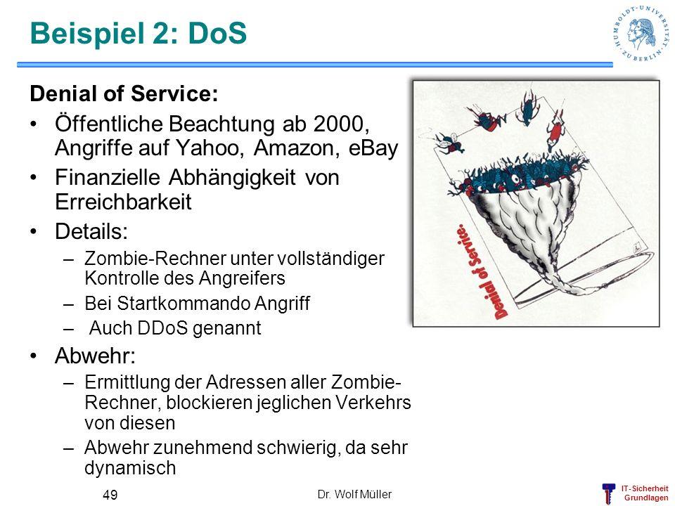 IT-Sicherheit Grundlagen Dr. Wolf Müller 49 Beispiel 2: DoS Denial of Service: Öffentliche Beachtung ab 2000, Angriffe auf Yahoo, Amazon, eBay Finanzi