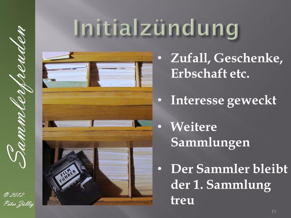 11 Sammlerfreuden © 2012 Peter Züllig Zufall, Geschenke, Erbschaft etc.