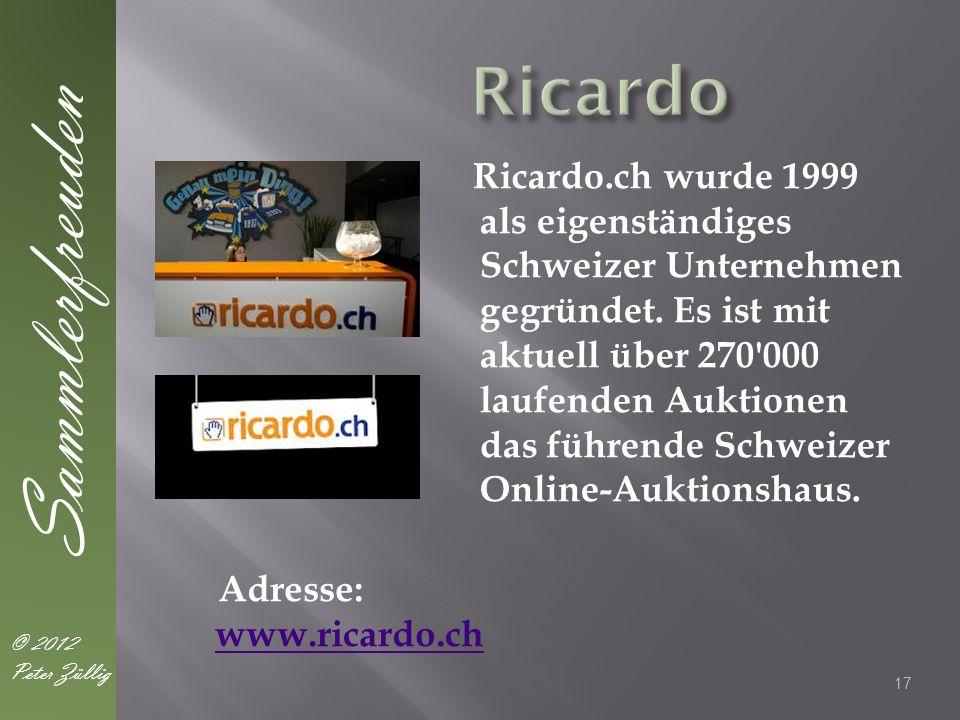 Ricardo.ch wurde 1999 als eigenständiges Schweizer Unternehmen gegründet. Es ist mit aktuell über 270'000 laufenden Auktionen das führende Schweizer O
