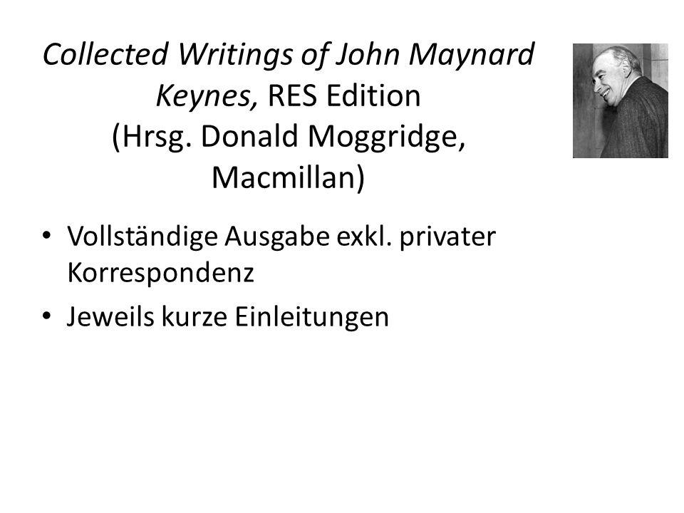 Collected Writings of John Maynard Keynes, RES Edition (Hrsg. Donald Moggridge, Macmillan) Vollständige Ausgabe exkl. privater Korrespondenz Jeweils k