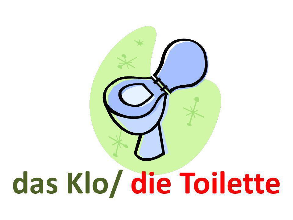 das Klo/ die Toilette
