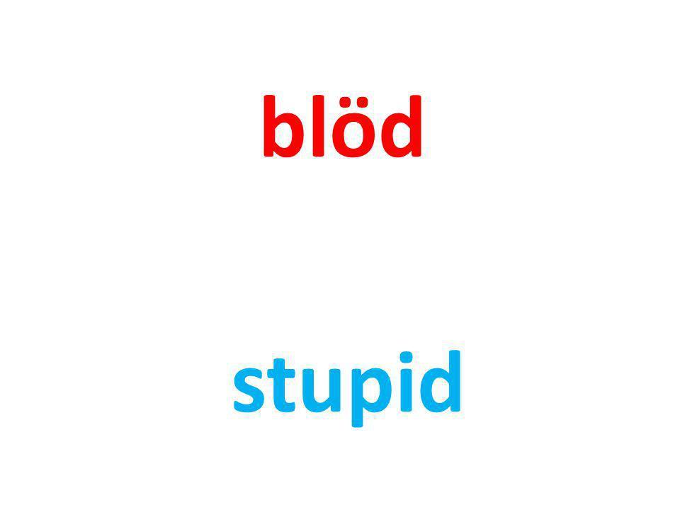 blöd stupid