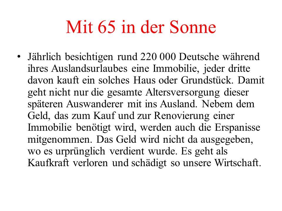 Mit 65 in der Sonne Jährlich besichtigen rund 220 000 Deutsche während ihres Auslandsurlaubes eine Immobilie, jeder dritte davon kauft ein solches Hau