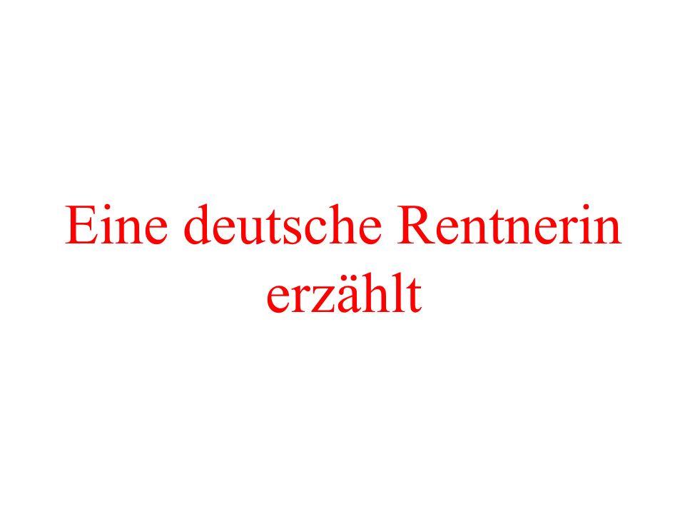 Eine deutsche Rentnerin erzählt