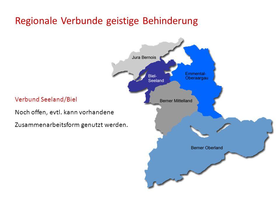 Regionale Verbunde geistige Behinderung Verbund Seeland/Biel Noch offen, evtl. kann vorhandene Zusammenarbeitsform genutzt werden.