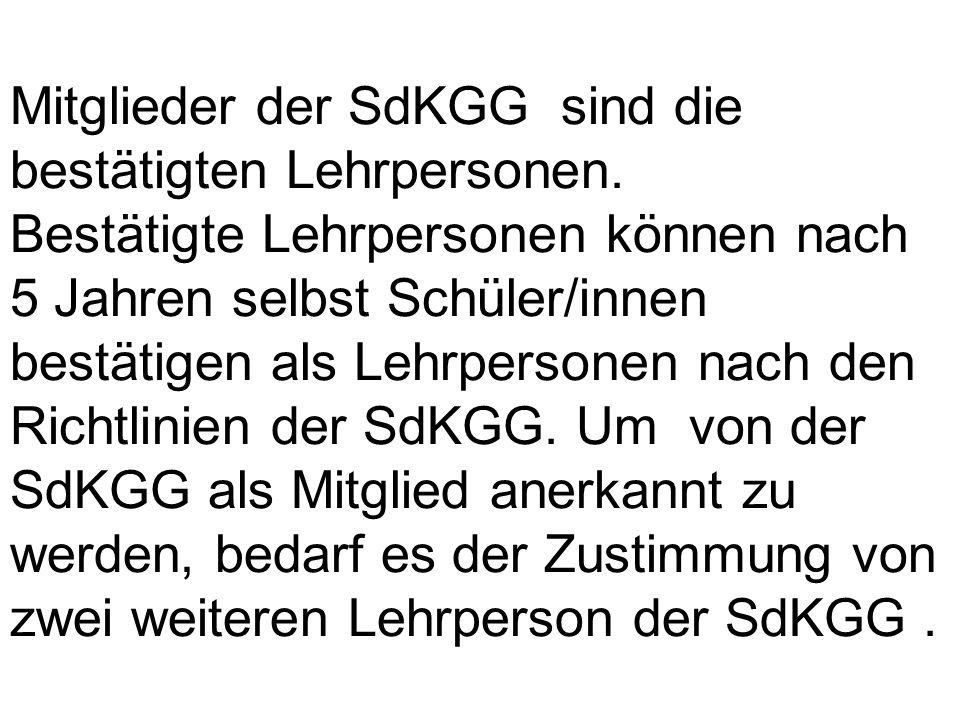 Mitglieder der SdKGG sind die bestätigten Lehrpersonen.