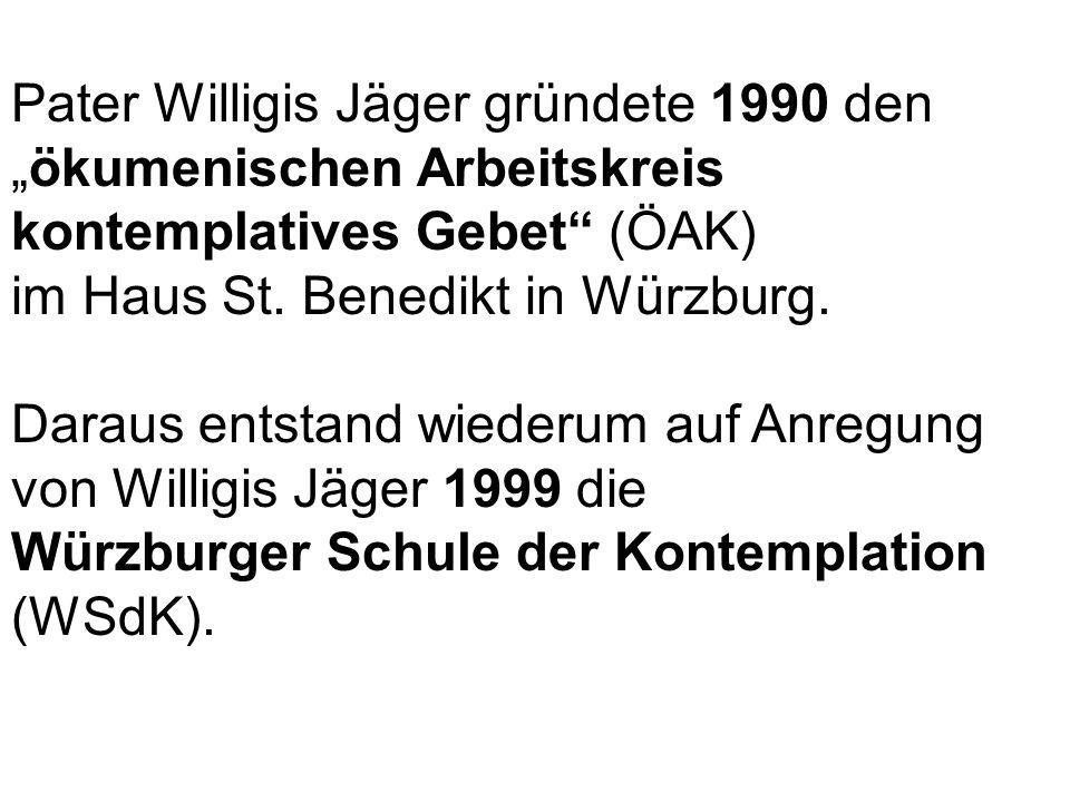 Pater Willigis Jäger gründete 1990 denökumenischen Arbeitskreis kontemplatives Gebet (ÖAK) im Haus St. Benedikt in Würzburg. Daraus entstand wiederum
