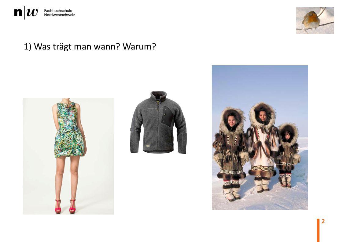2 1) Was trägt man wann? Warum?