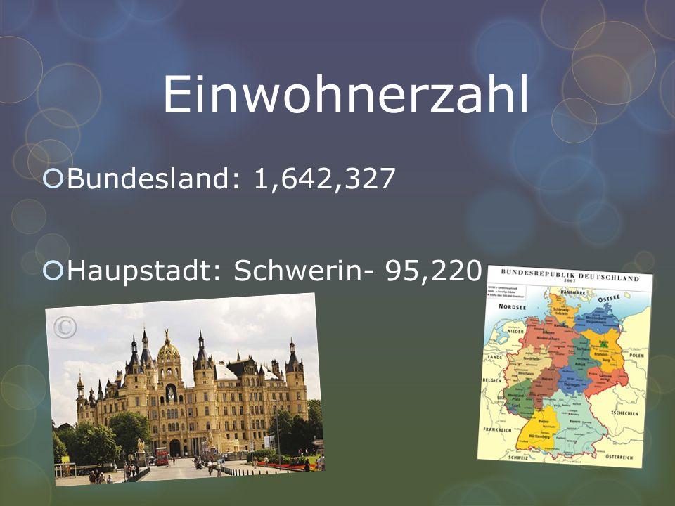 Einwohnerzahl Bundesland: 1,642,327 Haupstadt: Schwerin- 95,220