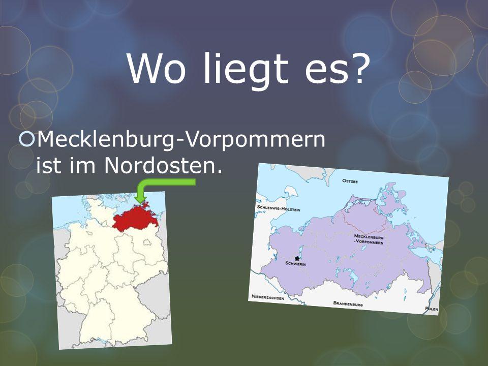 Wo liegt es? Mecklenburg-Vorpommern ist im Nordosten.