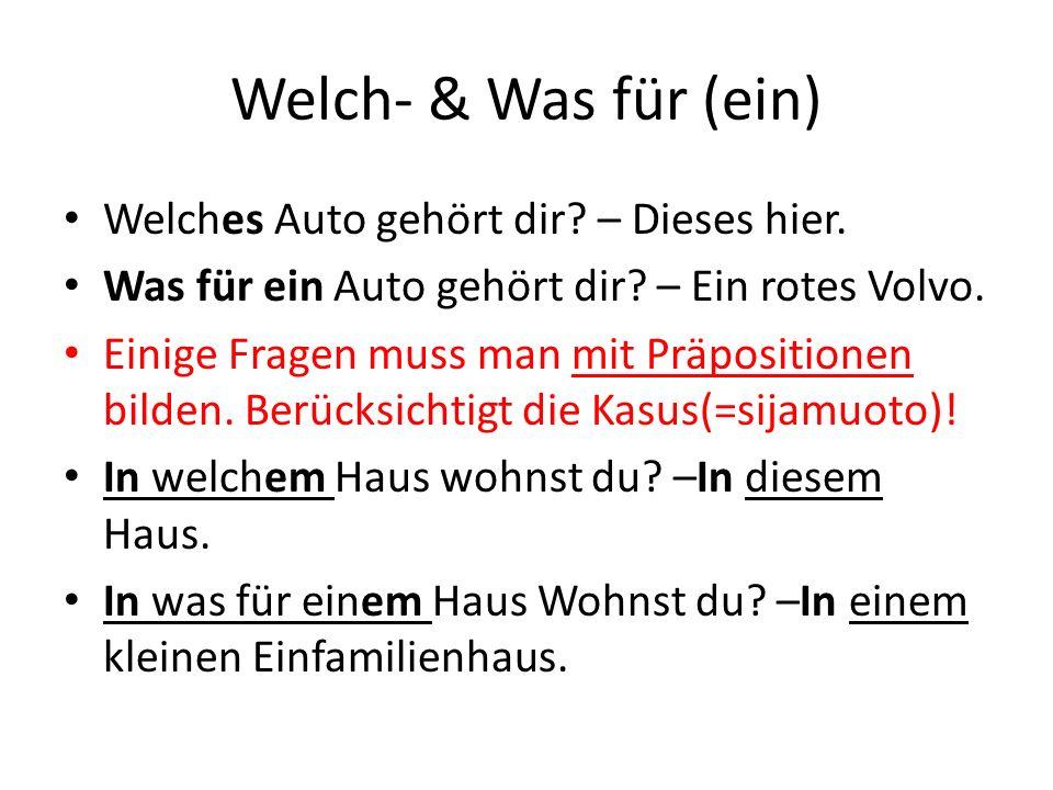 Welch- & Was für (ein) Welches Auto gehört dir.– Dieses hier.