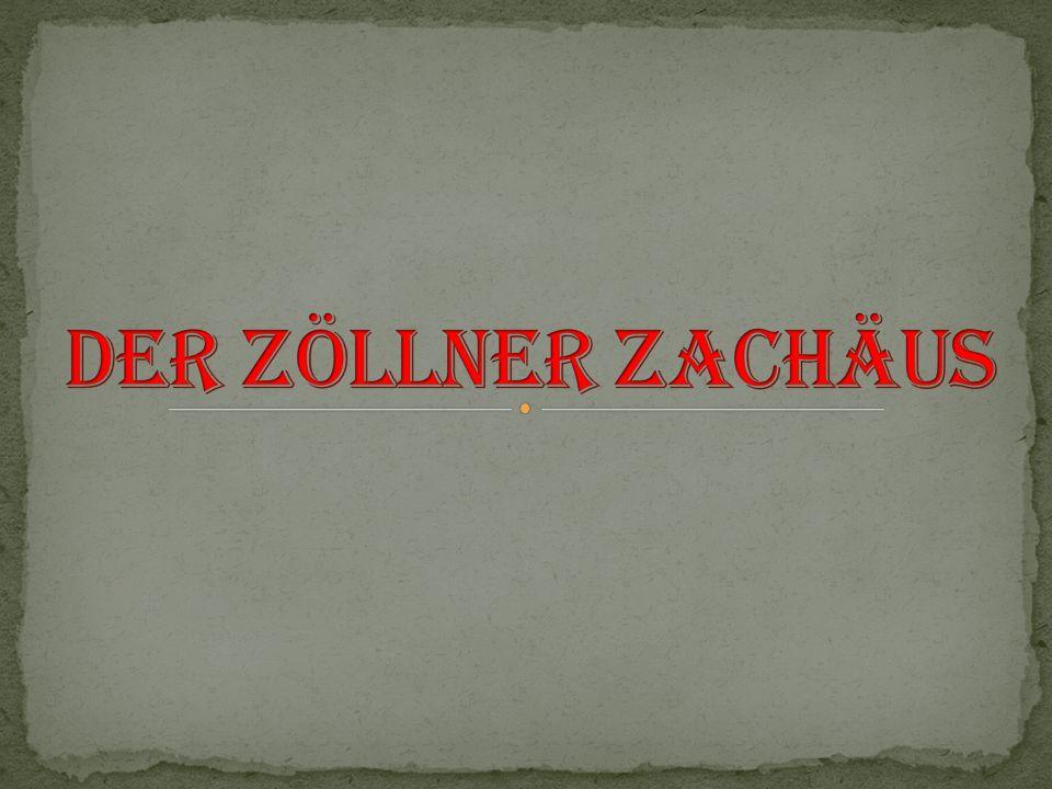 In Jericho lebte einmal ein Zöllner Namens Zachäus.