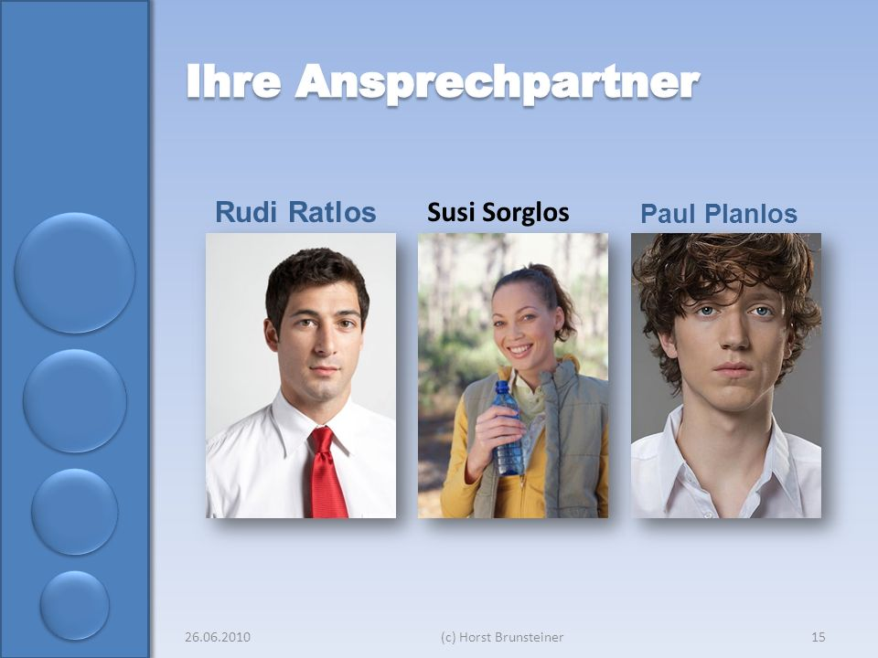 Rudi Ratlos Paul Planlos Susi Sorglos 26.06.2010(c) Horst Brunsteiner15