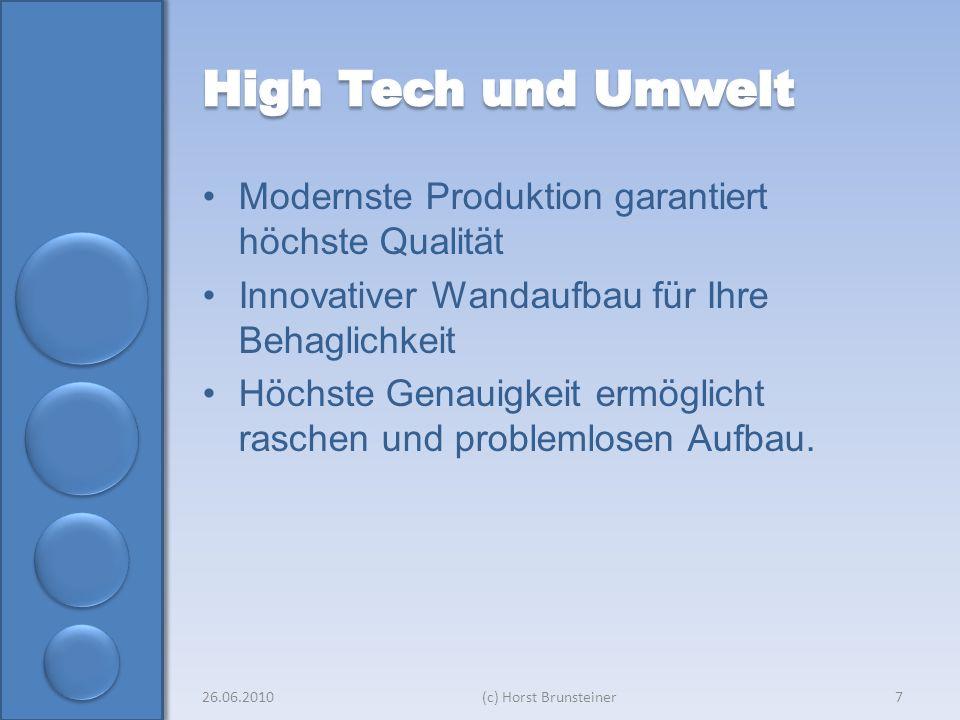 Modernste Produktion garantiert höchste Qualität Innovativer Wandaufbau für Ihre Behaglichkeit Höchste Genauigkeit ermöglicht raschen und problemlosen Aufbau.