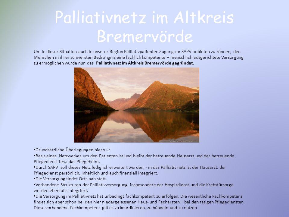 Palliativnetz im Altkreis Bremervörde Um in dieser Situation auch in unserer Region Palliativpatienten Zugang zur SAPV anbieten zu können, den Mensche
