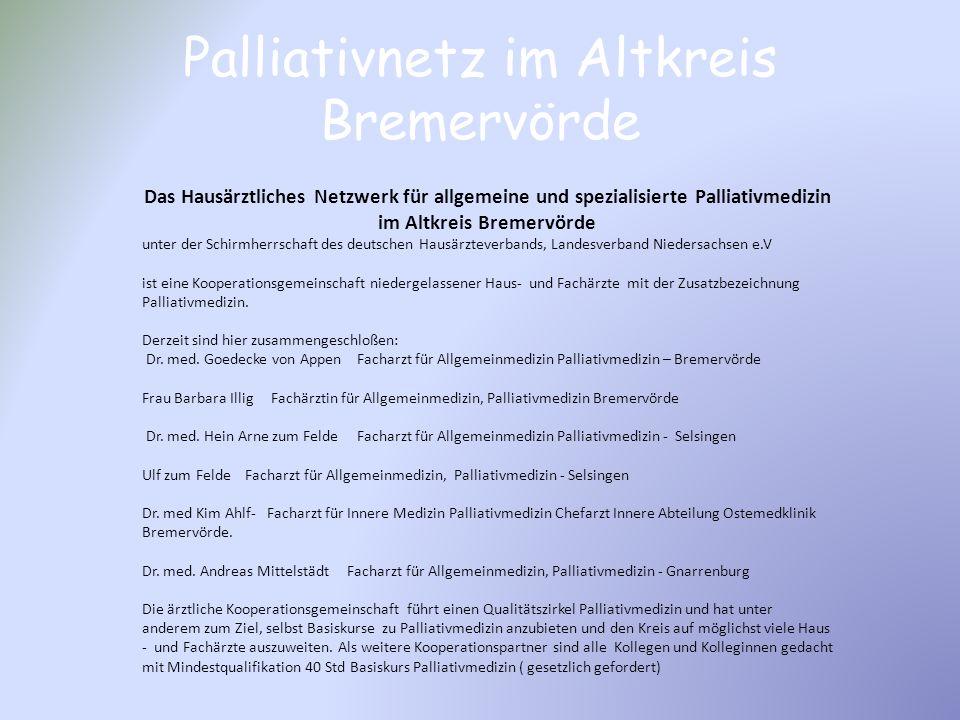 Das Hausärztliches Netzwerk für allgemeine und spezialisierte Palliativmedizin im Altkreis Bremervörde unter der Schirmherrschaft des deutschen Hausär